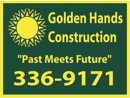 Golden Hands Construction:  Where the Past meets the Future!